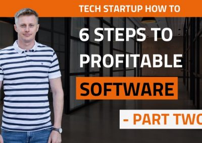 6 Steps to Profitable Software (Part 2)