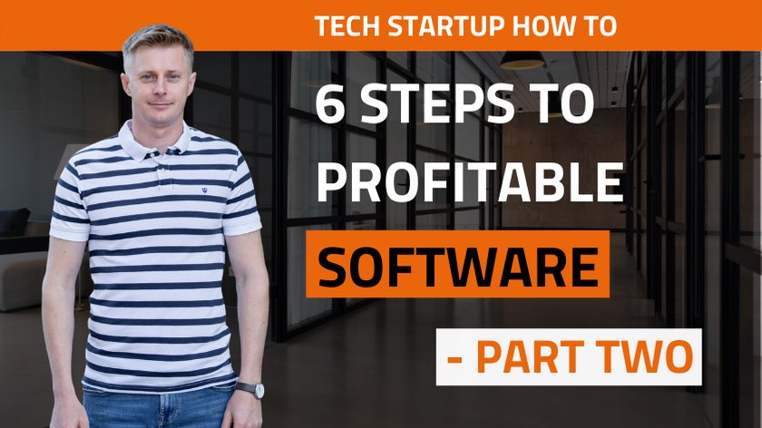 6 steps to profitable software part 2